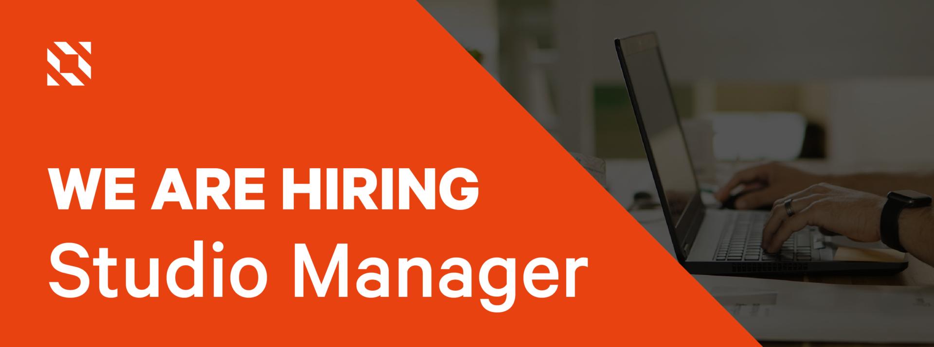 We're hiring - Studio Manager